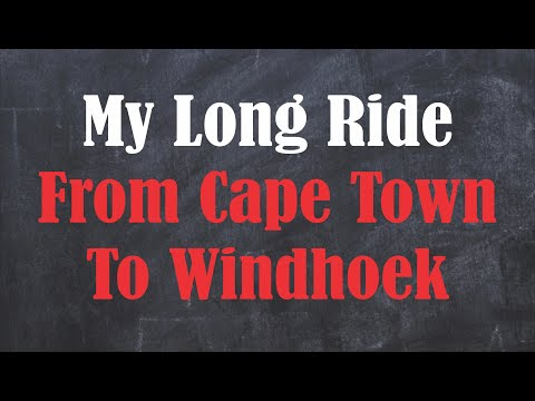 My Long Trip From Cape Town To Windhoek