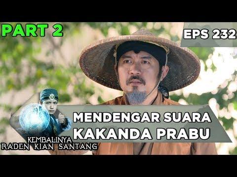 Subang Larang Mendengar Suara Kakanda Prabu - Kembalinya Raden Kian Santang Eps 232 PART 2