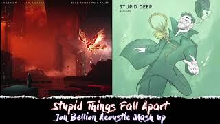 Stupid Things Fall Apart Acoustic Jon Bellion / Illenium  Mash Up
