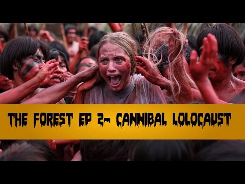 The Forest EP2- Cannibal Lolocaust.