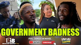 Government Badness (Full Jamaican Movie)