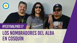 Festival País '17 - Nombradores del Alba en la quinta luna de Cosquín