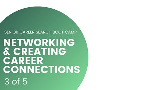 Networking and Creating Career Connections | Senior Career Search Bootcamp