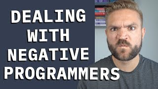 Dealing with Negativity (as a Programmer)