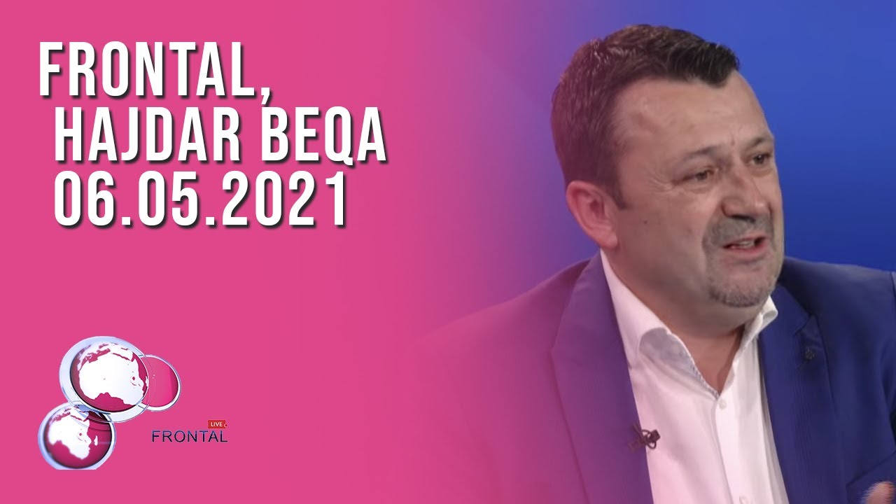 FRONTAL, Hajdar Beqa - 06.05.2021