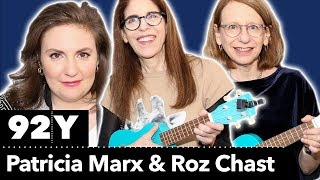 Patricia Marx and Roz Chast in Conversation with Lena Dunham