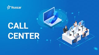 Call Center Solution on Yeastar P-Series PBX System | Introduction