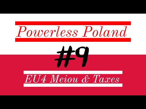 Powerless Poland 9 - EU4 Meiou And Taxes