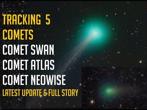 Tracking 5 Comets - Latest Update On Comet Swan, Comet Atlas, Comet Neowise - Complete Documentary