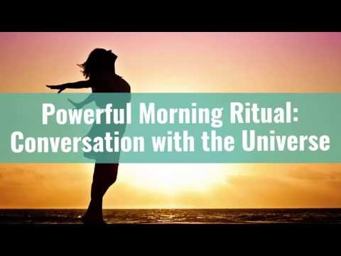 Powerful Morning Ritual - A Conversation with the Universe