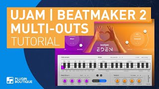Beatmaker 2 Bundle by UJAM | How to Multiple Audio Outputs | Eden 2 Tutorial