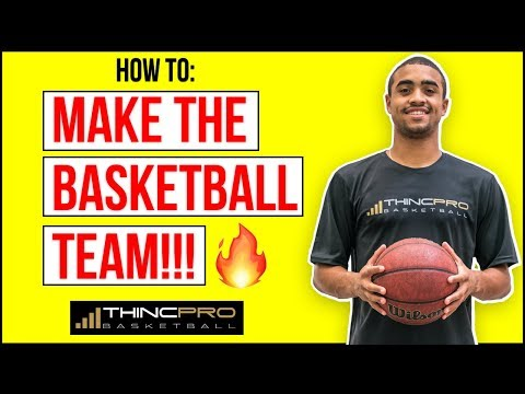 How to: Make the High School Basketball Team! (Basketball Tryout Tips)