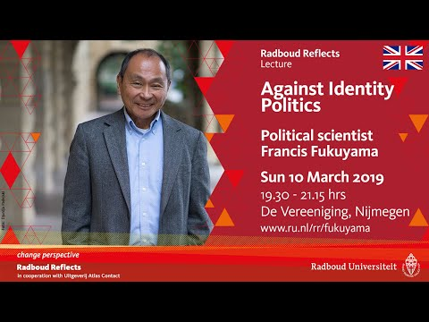Against Identity Politics | Lecture by political scientist Francis Fukuyama