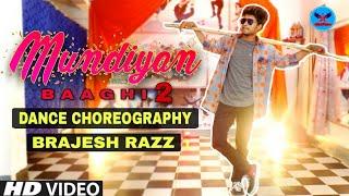 Mundiyan Song | Baaghi 2 | Tiger Shroff | Dance Choreography |nBrajesh Razz | StarUnited Banka