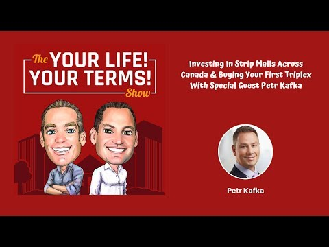 Investing in Strip Malls Across Canada & Buying Your First Triplex with Petr Kafka