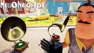 ПРИВЕТ СОСЕД, ОХ УЖ ЭТИ ГРАММОФОНЫ - Hello Neighbor act 3