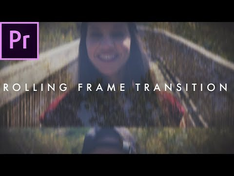 Rolling Frame Transition (Film Strip Effect)   Premiere Pro Tutorial
