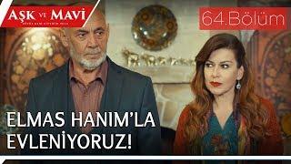 Aşk ve Mavi 64.Bölüm - Elmas'la evlenmeye karar veren Fazıl!