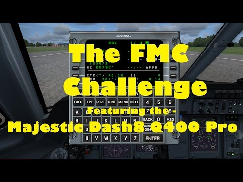 The FMC Challenge | Testing The Majestic Dash 8 Q400 Pro FMS In P3D | FSX | Steam