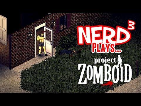 Nerd³ Plays... Project Zomboid
