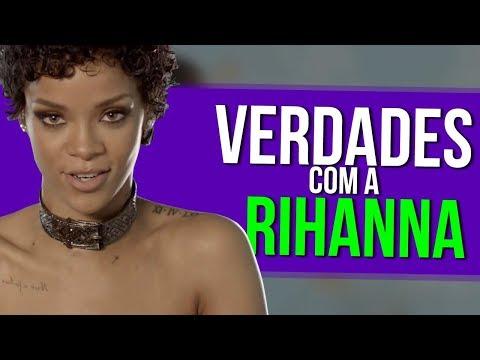Verdades Com a Rihanna (Paródia/Redublagem)