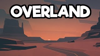 Overland Gameplay Impressions 2018 - FTL Meets Post Apocalyptic Strategy Survival!
