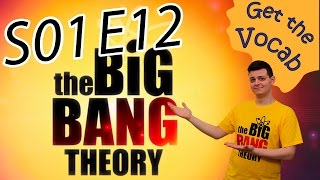Get The Vocab - Learn English With The Big Bang Theory! - S01E12