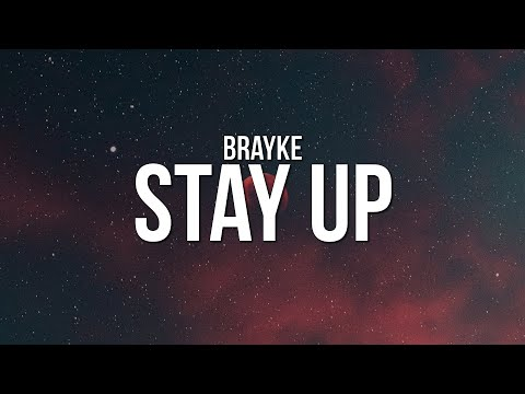 Brayke - Stay Up (Lyrics)