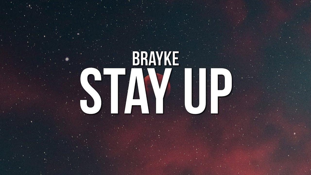 Download Brayke - Stay Up (Lyrics)