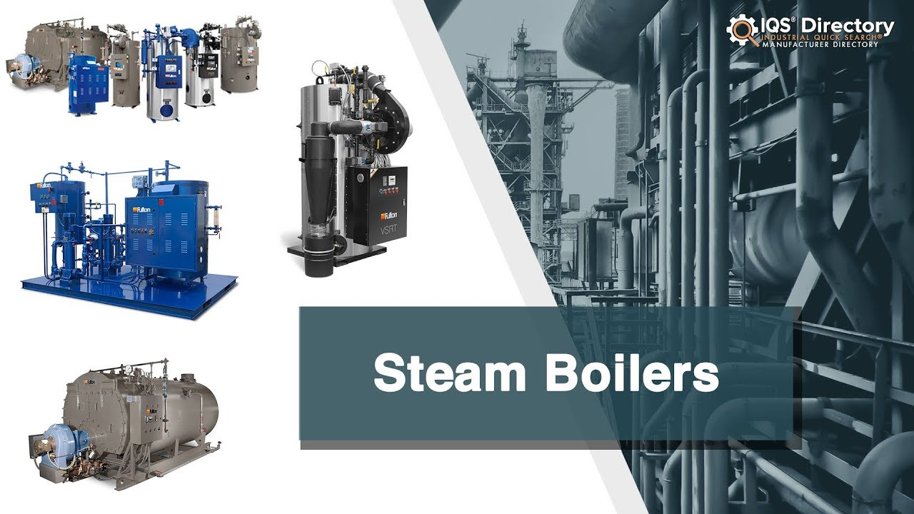 Steam Boiler Manufacturers Suppliers | IQS Directory