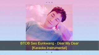 KPOP 비투비 BTOB Seo Eunkwang (서은광) - Dear My Dear [Karaoke Ins…