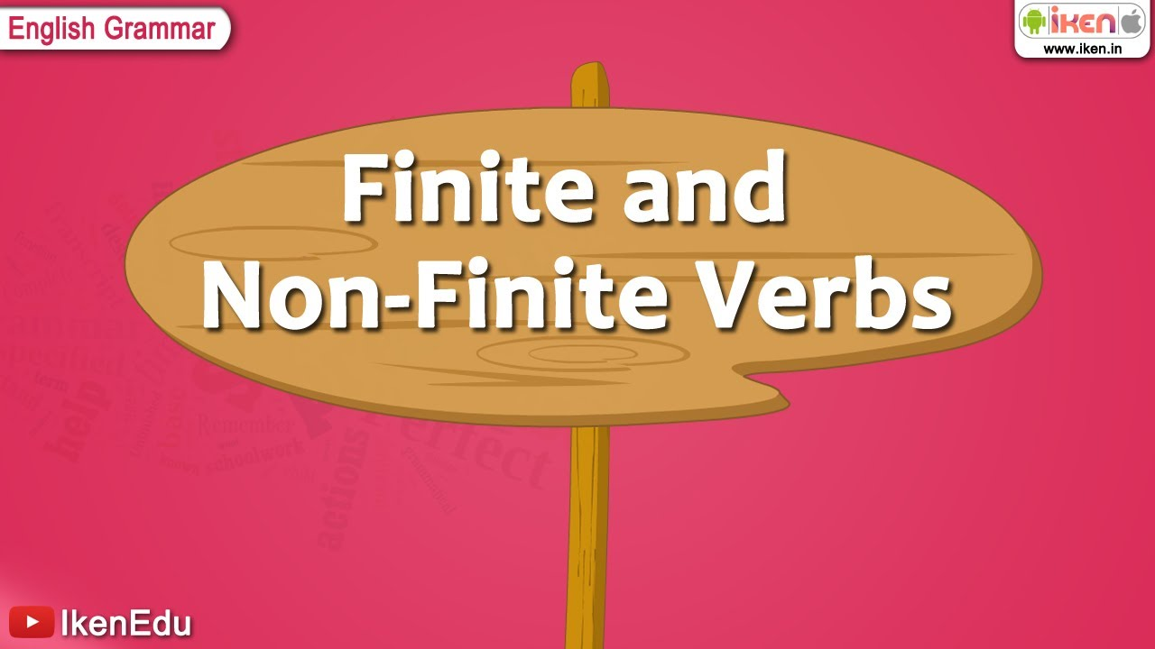 hight resolution of Finite and Non Finite Verbs   English Grammar   iken   ikenedu   ikenApp -  YouTube