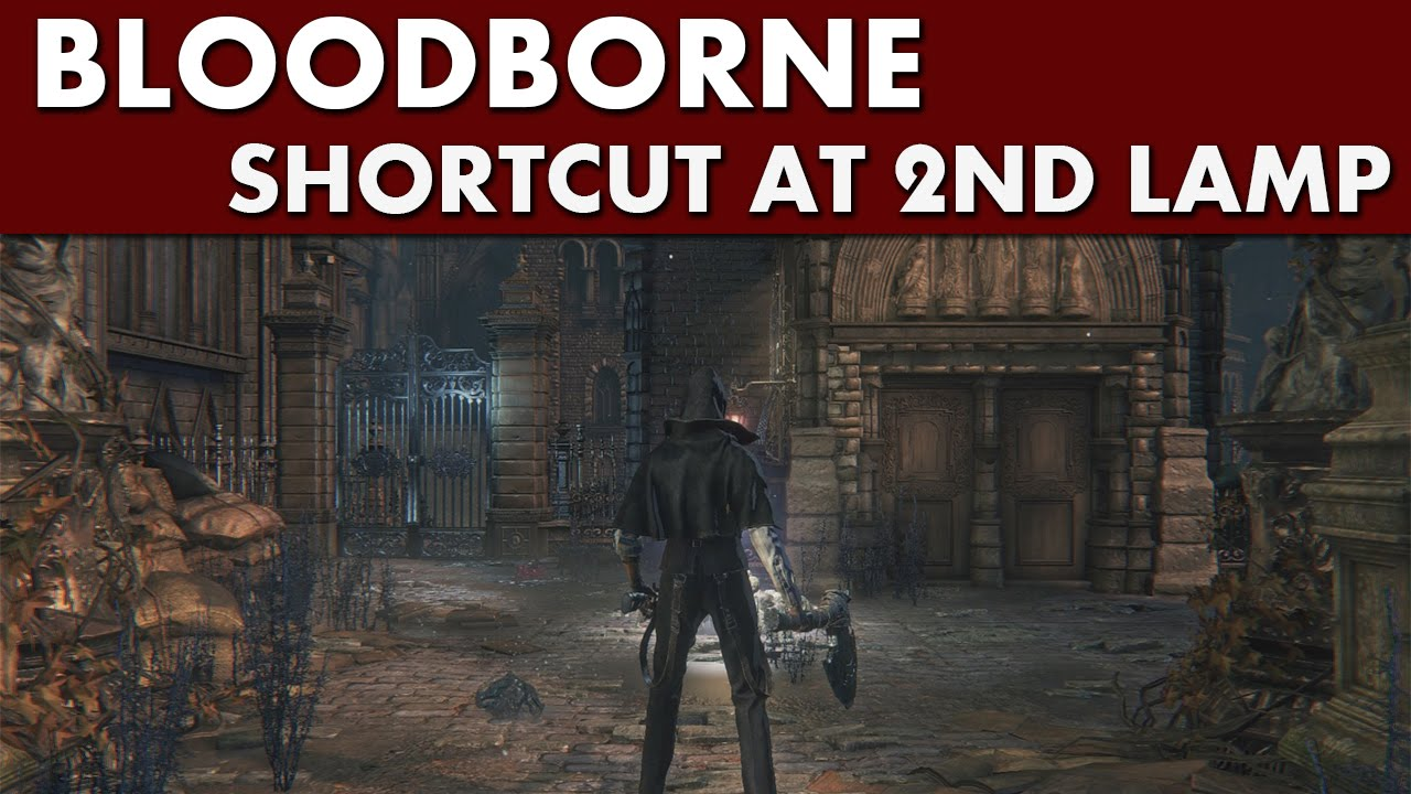 Bloodborne Shortcuts - Central Yharnam Shortcut #1 - Gate in Front ...