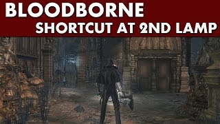 Bloodborne Shortcuts - Central Yharnam Shortcut #1 - Gate in Front of Lamp