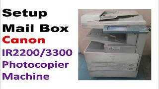 Easy to setup Mail Box in Canon IR 2270 Photo Copier Machine