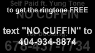 No Cuffin by Yung Tone & Self Paid