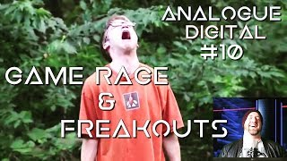 #10 Game Rage & Freakouts