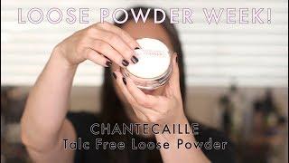 LOOSE POWDER WEEK! Chantecaille Talc Free Loose Powder