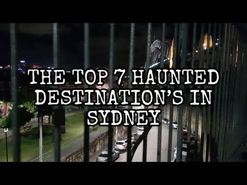 THE TOP 7 MOST HAUNTED DESTINATIONS IN SYDNEY Guided tour to the most haunted destinations in Sydney