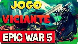 Jogo Viciante - Epic War 5