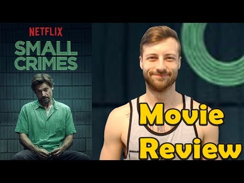 Small Crimes (2017) - Netflix Movie Review (Non-Spoiler)