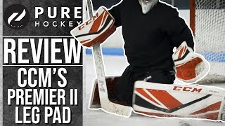 CCM Premier II Leg Pads || Pure Goalie Review