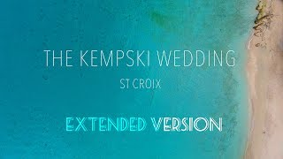 St Croix in 2017 for The Kempski Wedding - The Extended version
