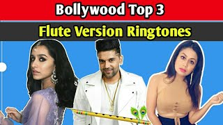 Top 3 Best Bollywood Ringtones Flute Version | Guru Randhawa Ringtone | instrumental