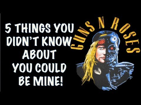 Guns N' Roses: 5 Things You Didn't Know About You Could Be Mine (Terminator 2)