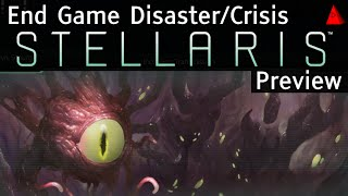 Stellaris Preview   Stellaris End Game Disaster Crisis Events   Dev Diary #30 And Speculation