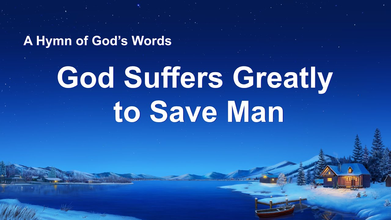 """""""God Suffers Greatly to Save Man"""" 