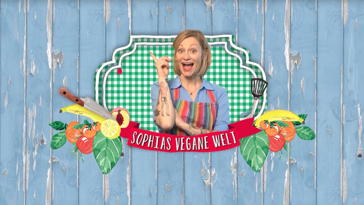 Sophias Vegane Welt Die Leckere Vielfalt Der Veganen Kuche Youtube