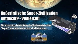 Außerirdische Megastruktur einer Super-Zivilisation von Kepler entdeckt? Vielleicht!