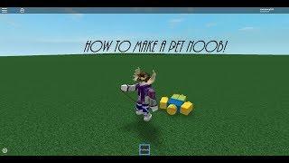 ROBLOX Studio - How to make a Pet Noob